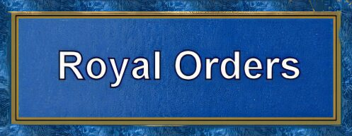 Royal Orders